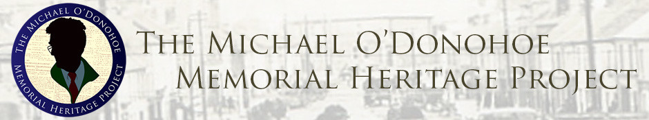 The Michael O'Donohoe Memorial Heritage Project