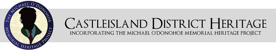Castleisland District Heritage - Incorporating the Michael O'Donohoe Memorial Heritage Project